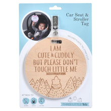 Load image into Gallery viewer, Wooden Cute & Cuddly Please Don't Touch Car Seat & Stroller Tag