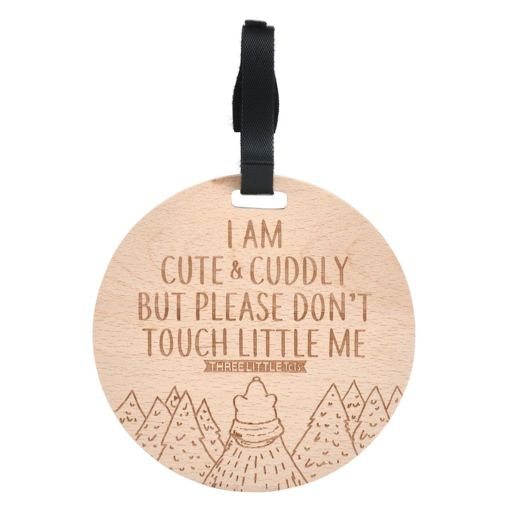 Wooden Cute & Cuddly Please Don't Touch Car Seat & Stroller Tag