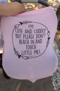 Pink Car Seat 5 in 1  Cover  – I'm Cute & Cuddly But Please Don't Touch Little Me