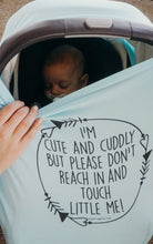 Load image into Gallery viewer, Light Blue Car Seat 5 in 1  Cover  – I'm Cute & Cuddly But Please Don't Touch Little Me