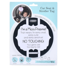 Load image into Gallery viewer, Micro Preemie No Touching Car Seat Tag