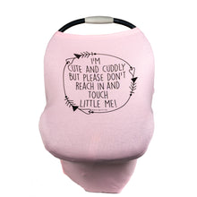 Load image into Gallery viewer, Pink Car Seat 5 in 1  Cover  – I'm Cute & Cuddly But Please Don't Touch Little Me