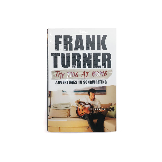 Frank Turner Try This At Home - Adventures In Songwriting Hardcover Book