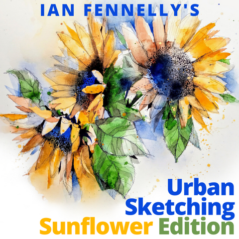 Urban Sketching Sunflower Edition Online Workshop with Ian Fennelly