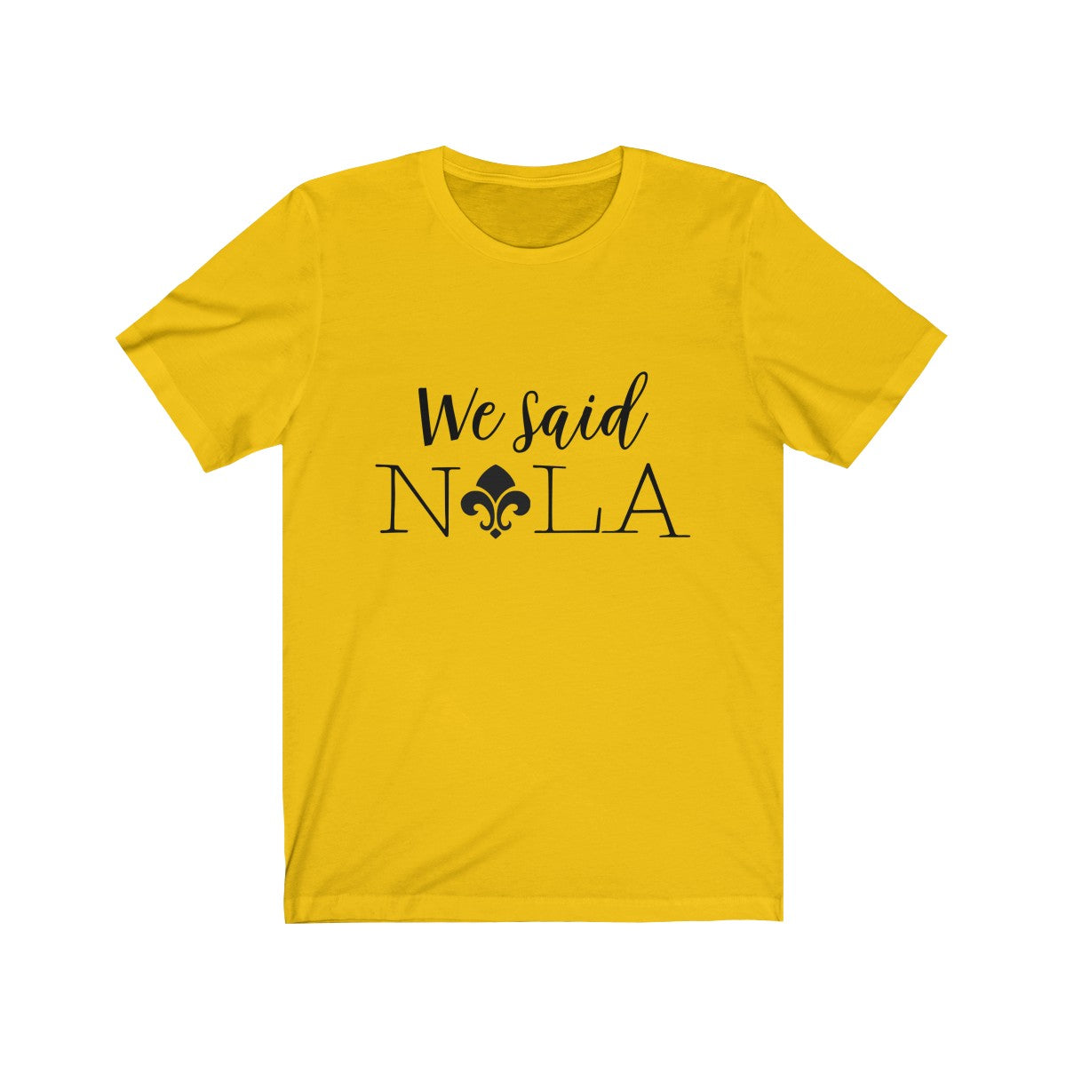 Tee We Said Nola black lettering - elrileygifts