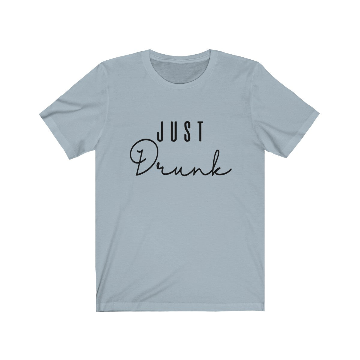 Unisex Jersey Short Sleeve Tee Just Drunk Black - elrileygifts