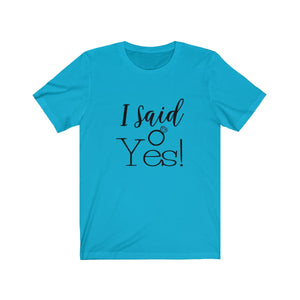 Tee I said Yes location black lettering - elrileygifts