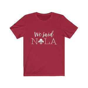 Tee We Said Nola white lettering - elrileygifts