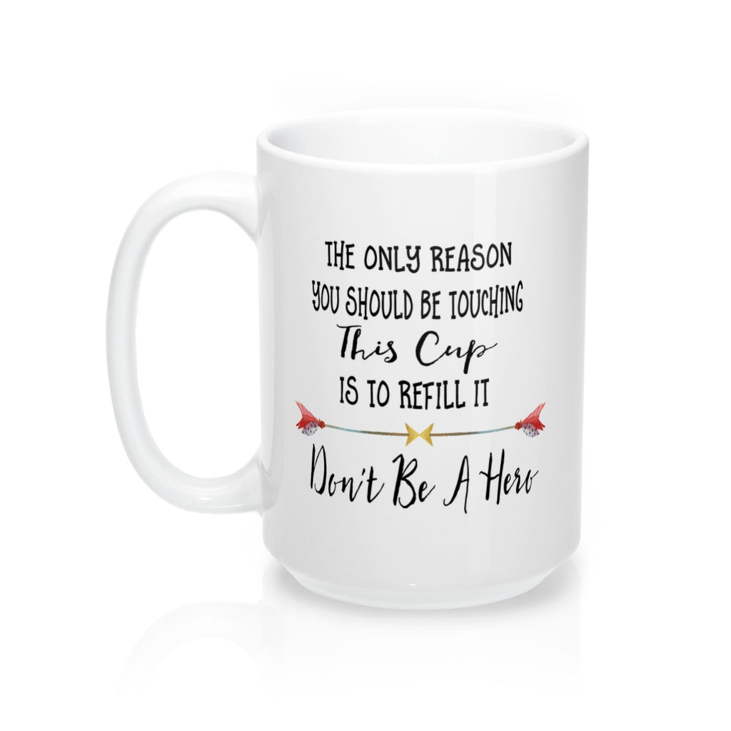 Mug Don't be a hero - elrileygifts