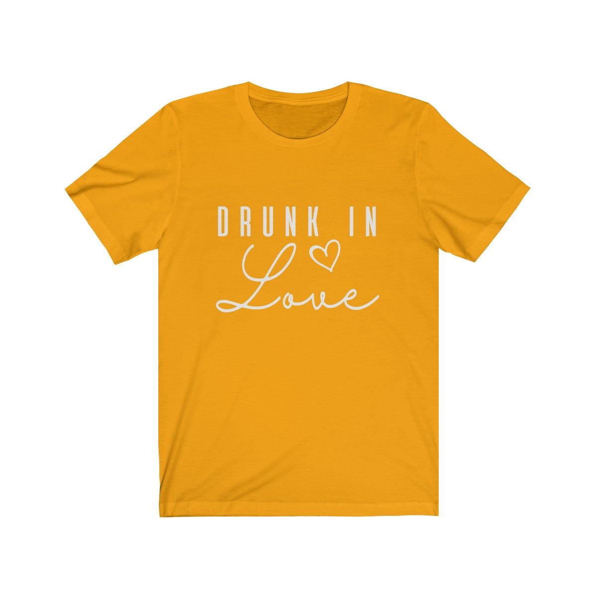 Unisex Jersey Short Sleeve Tee Drunk in Love White Lettering - elrileygifts
