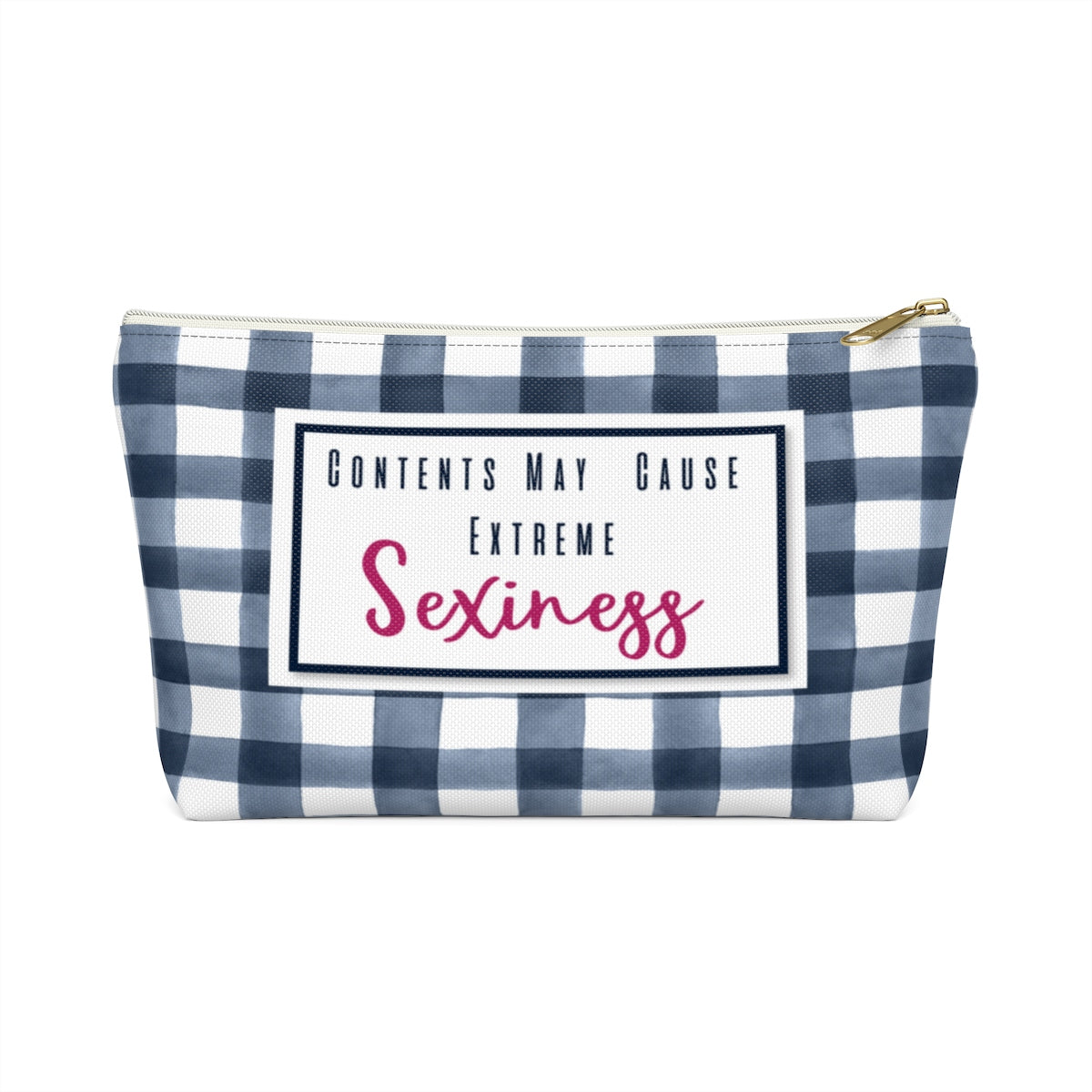 Accessory Pouch w T-bottom Contents May Cause Extreme Sexiness - elrileygifts
