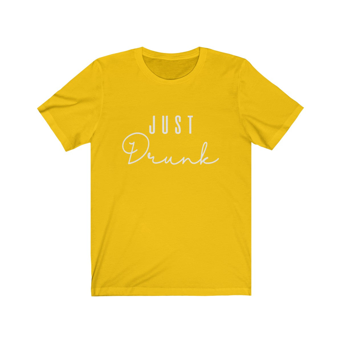 Unisex Jersey Short Sleeve Tee Just Drunk White Lettering - elrileygifts