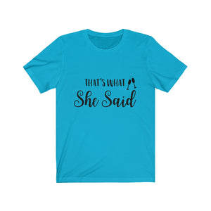 Tee thats what she said black lettering - elrileygifts