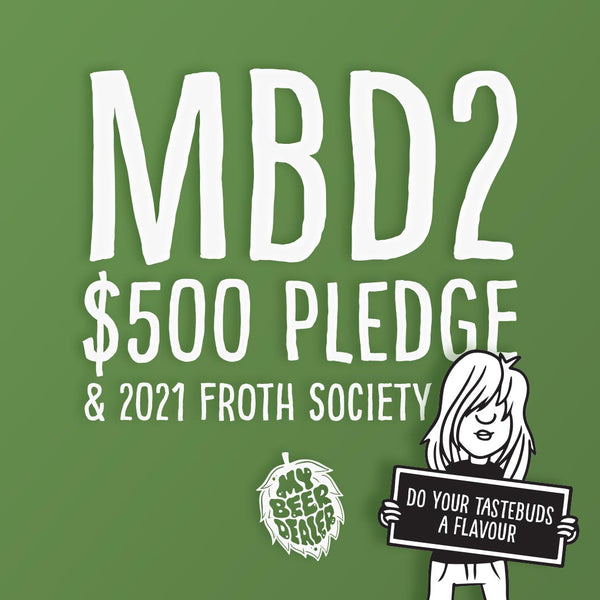 MBD (Eagle Junction) $500 Pledge & 2021 Froth Society