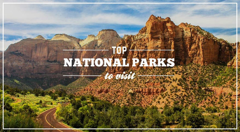 Top National Parks to Visit