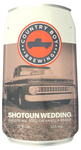 Curved Shotgun Wedding Can Metal Sign