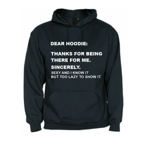Dear Hoodie. Thanks for being there for me hoodie-men woman hoodie-DiamondsKT