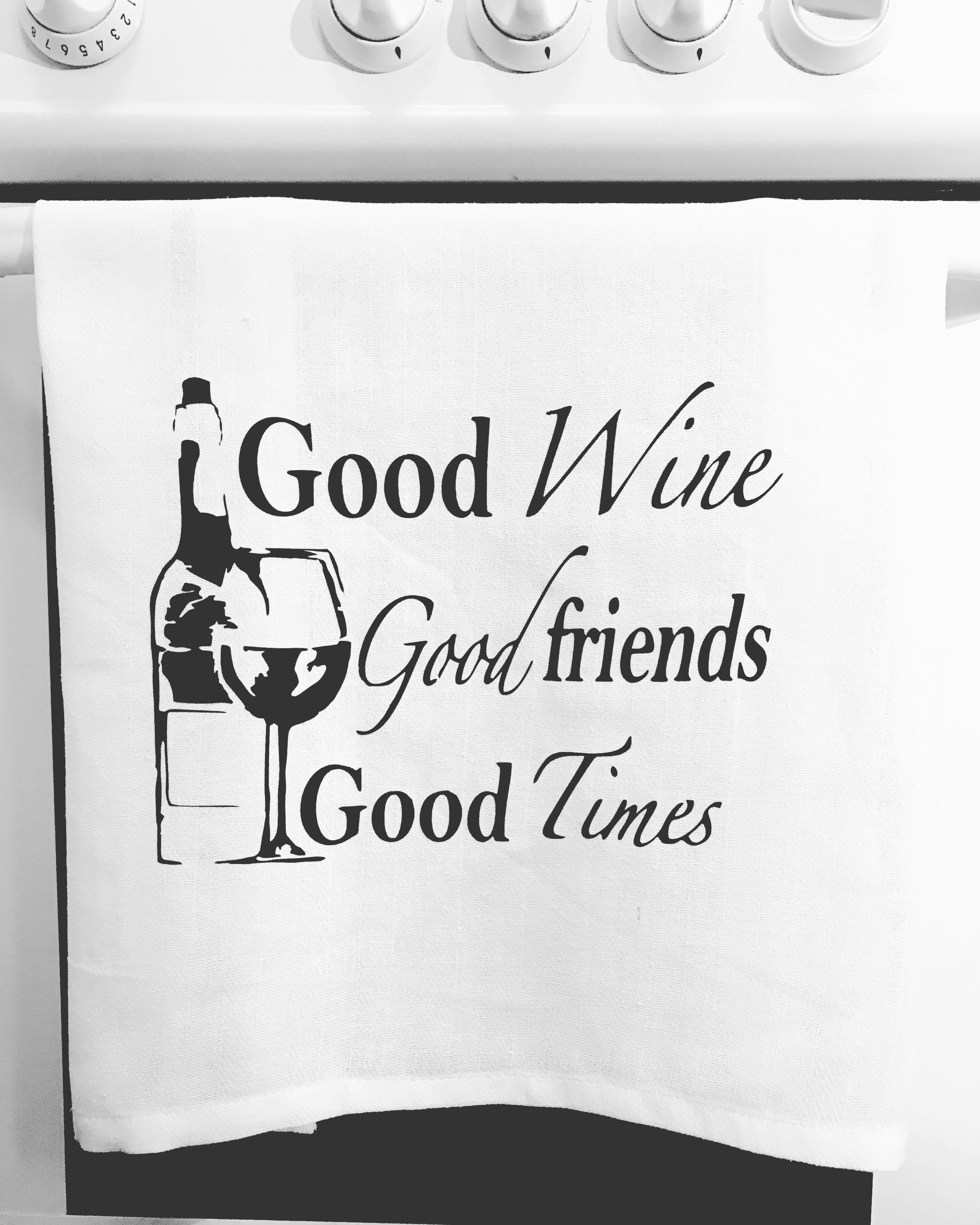 Good Wine Good friends Good Times kitchen tea towel-kitchen towels-DiamondsKT