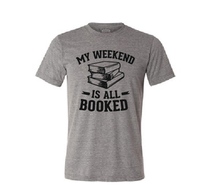 My Weekend is all booked T shirt-men woman T shirts-DiamondsKT