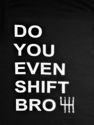Do you even shift Bro T shirt-men woman T shirts-DiamondsKT