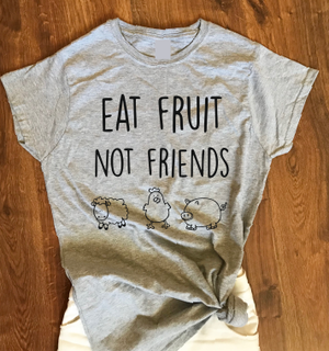Eat Fruit not Friend T shirt-men woman T shirts-DiamondsKT