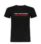 The Fast and The Furious inspired T shirt, I don't have Friends I got Family T shirt-men woman T shirts-DiamondsKT