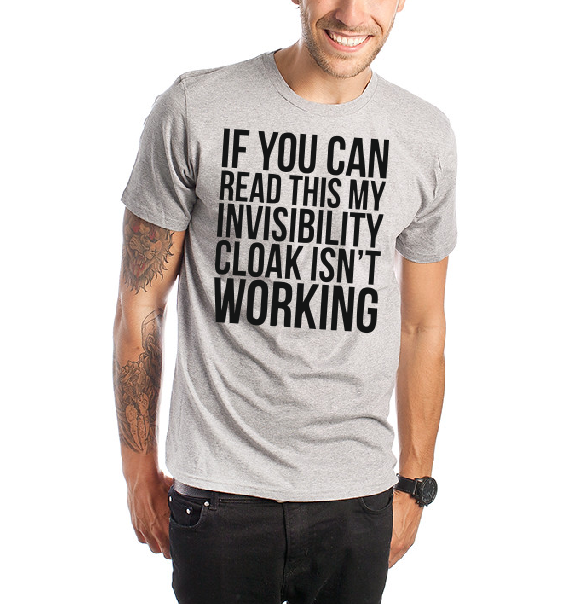 If you can read this my invisibility cloak isn't working T shirt-men woman T shirts-DiamondsKT