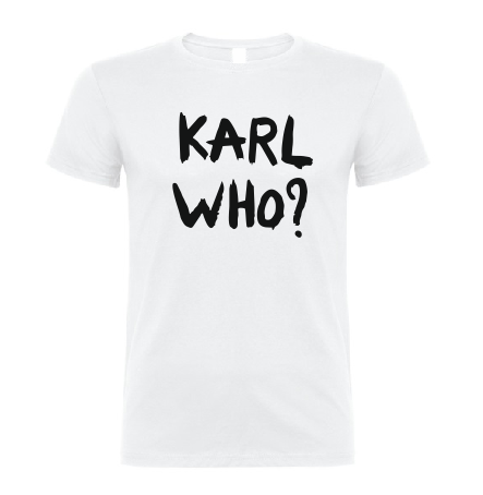 KARL WHO? Karl Lagerfeld T shirt-men woman T shirts-DiamondsKT