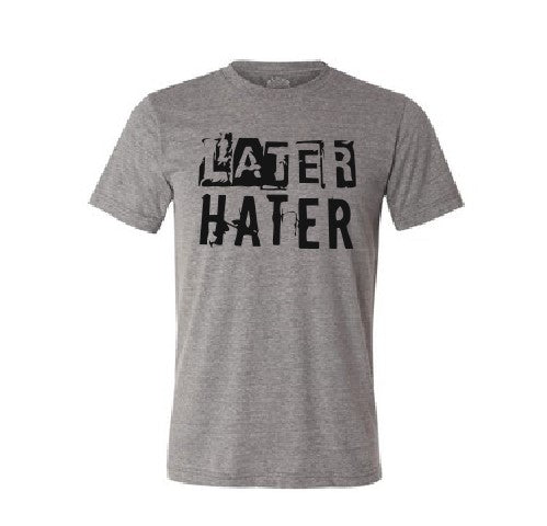 Later Hater T shirt-men woman T shirts-DiamondsKT