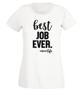 Best job ever hashtag momlife T shirt-woman t shirts-DiamondsKT