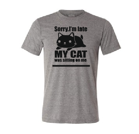 Sorry I'm late My Cat was sitting on me T shirt-men woman T shirts-DiamondsKT