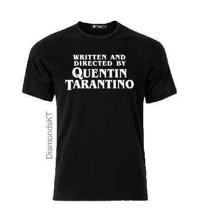 Quentin Tarantino written and directed by T shirt-men woman T shirts-DiamondsKT