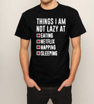Things I am not lazy at T shirt-men woman T shirts-DiamondsKT
