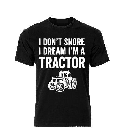 I don't snore! I dream I'm a Tractor T shirt-men woman T shirts-DiamondsKT