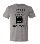 Uncle? That's a funny way to say Batman men Father's Day Uncle t shirt gift-men T shirts-DiamondsKT