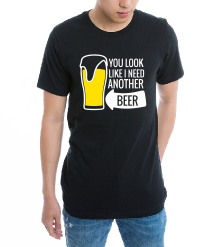 You look like I need another beer T shirt-men woman T shirts-DiamondsKT