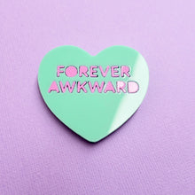 Load image into Gallery viewer, Candy Heart Brooch - FOREVER AWKWARD - edenki