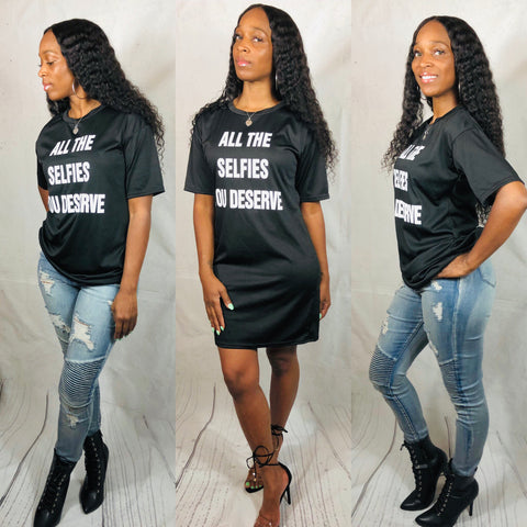 All the Selfies you Deserve T-shirt Dress
