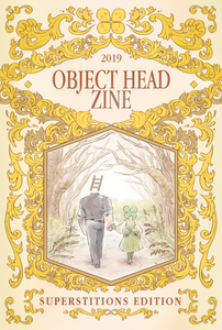 Object Head Zine 2019: Superstitions Edition