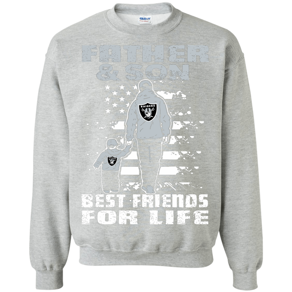 e85f99fd Best Dad Ever Father And Son Best Friends For Life Oakland Raiders  Sweatshirt 8 oz.