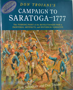 Don Troiani's Campaign to Saratoga—1777: The Turning Point of the Revolutionary War in Paintings, Artifacts, and Historical Narrative