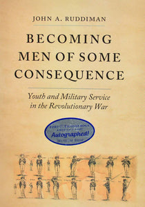 Becoming Men of Some Consequence: Youth and Military Service in the Revolutionary War