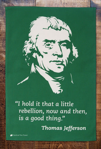 Green Tea towel with image of Jefferson in white and quote underneath