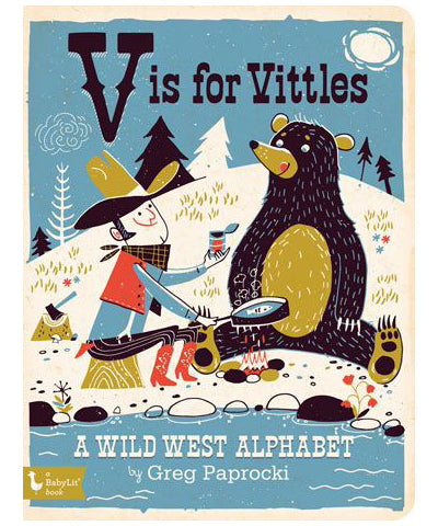 V is for Vittles: A Wild West Alphabet