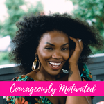 Courageously Motivated: 5 Tips To Stay Courageously Motivated