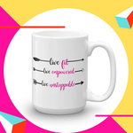 Live Fit. Live Empowered, Live Unstoppable Women's Empowerment Coffee Mug