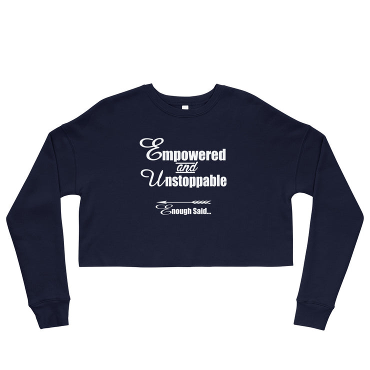 Empowered, Unstoppable Enough Said Women's Crop Sweatshirt