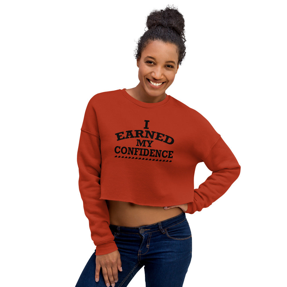 I Earned My Confidence Women's Empowerment Crop Sweatshirt