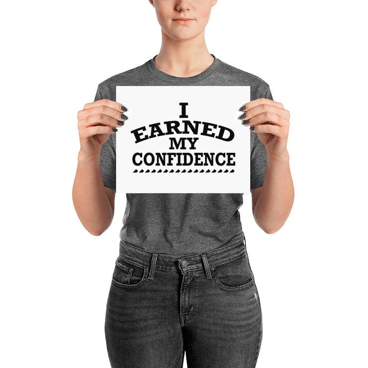 I Earned My Confidence Women's Empowerment Poster