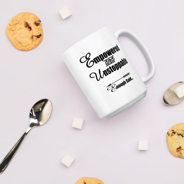 Empowered,  Unstoppable and Enough Said Women's Empowerment Coffee Mug